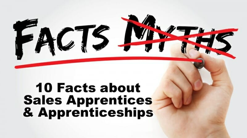 Ten Facts About Sales Apprentices & Apprenticeships